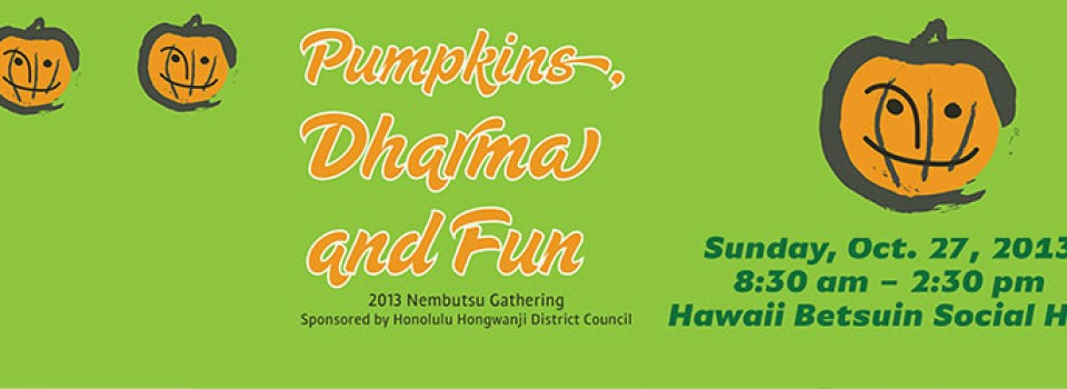 Pumpkins, Dharma, and Fun - 10/27/13, Hawaii Betsuin Social Hall