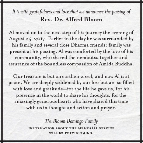 Announcing the passing of Rev. Dr. Alfred Bloom, August 25, 2017, surrounded by family and several Dharma friends