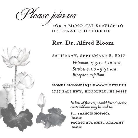 Rev. Dr. Alfred Bloom memorial service announcement: Saturday, Sept. 2, Hawaii Betsuin, 2:30-4 visitation, 4-5:30 service, reception to follow
