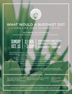 2017 Nembutsu Gathering flyer image - What Would a Buddhist Do?