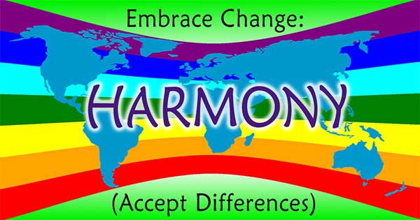 """Embrace Change: Harmony (Accept Differences)"" overlaid on a world map with rainbow theme"